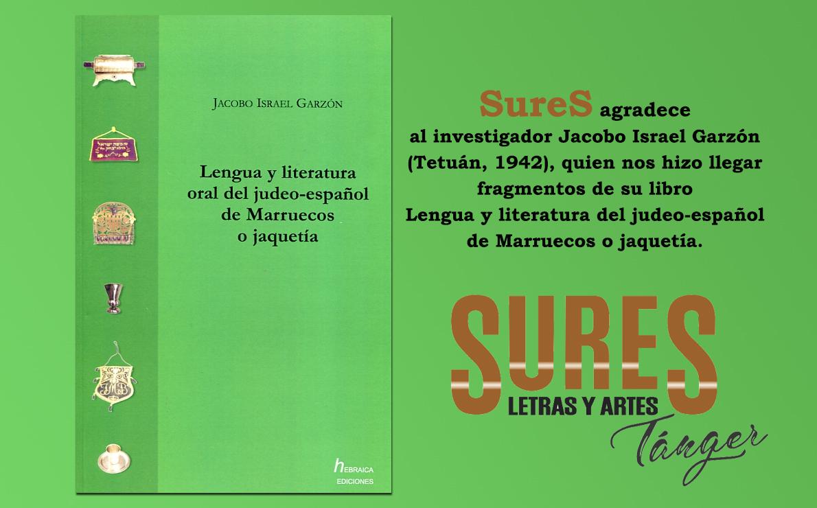 LENGUA Y LITERATURA ORAL DEL JUDEO-ESPAÑOL DE MARRUECOS O JAQUETÍA